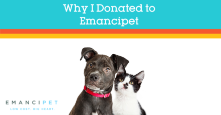 Why I Donated to Emancipet